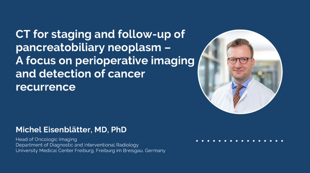 CT for staging and follow-up of pancreatobiliary neoplasm – A focus on perioperative imaging and detection of cancer recurrence